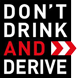 dont drink and derive
